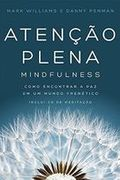 Atenção Plena: Mindfulness - Mark Williams e Danny Penman
