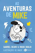 As aventuras de Mike - Gabriel Dearo e Manu Digilio