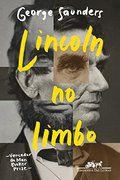 Lincoln no limbo - George Saunders