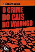 O Crime do Cais do Valongo - Eliana Alves Cruz