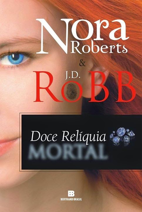 Doce Relíquia Mortal - Nora Roberts