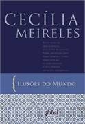 Ilusões do Mundo - Cecília Meireles