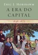 A era do Capital 1848-1875 - Eric J. Hobsbawm