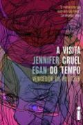 A Visita Cruel do Tempo - Jennifer Egan