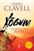 Xógum a Gloriosa Saga do Japão - James Clavell
