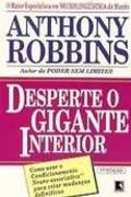 Desperte o Gigante Interior - Anthony Robbins